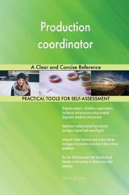 Production Coordinator a Clear and Concise Reference (Paperback)