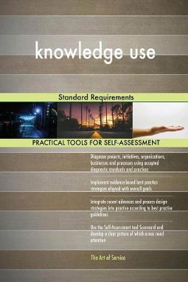 Knowledge Use Standard Requirements (Paperback)