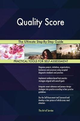 Quality Score the Ultimate Step-By-Step Guide (Paperback)