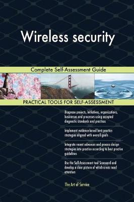 Wireless Security Complete Self-Assessment Guide (Paperback)