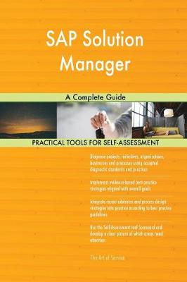 SAP Solution Manager a Complete Guide (Paperback)