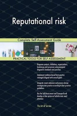 Reputational Risk Complete Self-Assessment Guide (Paperback)