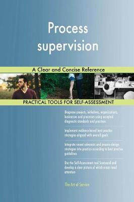 Process Supervision a Clear and Concise Reference (Paperback)