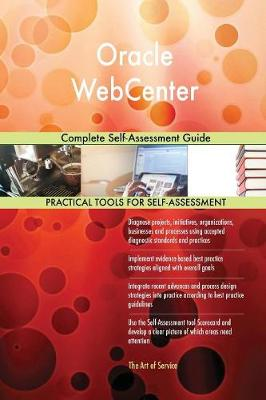 Oracle Webcenter Complete Self-Assessment Guide (Paperback)