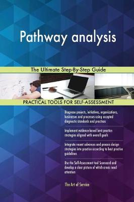 Pathway Analysis the Ultimate Step-By-Step Guide (Paperback)