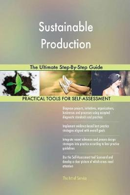Sustainable Production the Ultimate Step-By-Step Guide (Paperback)