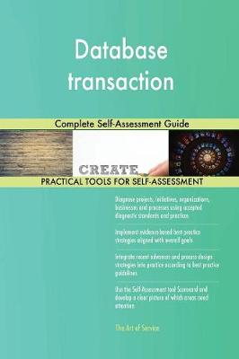 Database Transaction Complete Self-Assessment Guide (Paperback)
