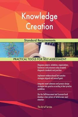 Knowledge Creation Standard Requirements (Paperback)