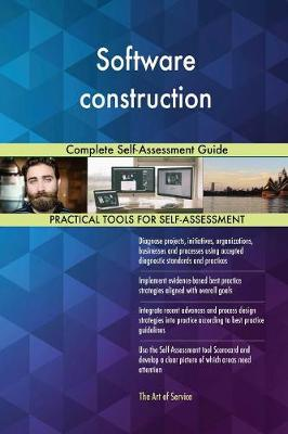 Software Construction Complete Self-Assessment Guide (Paperback)