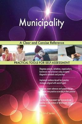 Municipality a Clear and Concise Reference (Paperback)