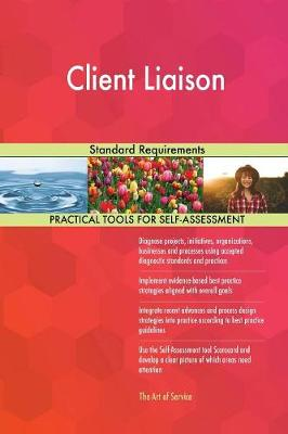Client Liaison Standard Requirements (Paperback)