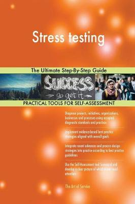 Stress Testing the Ultimate Step-By-Step Guide (Paperback)