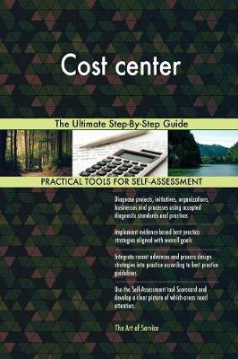 Cost Center the Ultimate Step-By-Step Guide (Paperback)