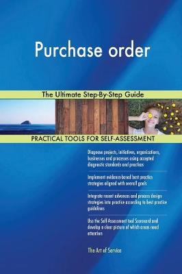 Purchase Order the Ultimate Step-By-Step Guide (Paperback)