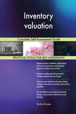 Inventory Valuation Complete Self-Assessment Guide (Paperback)
