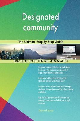 Designated Community the Ultimate Step-By-Step Guide (Paperback)