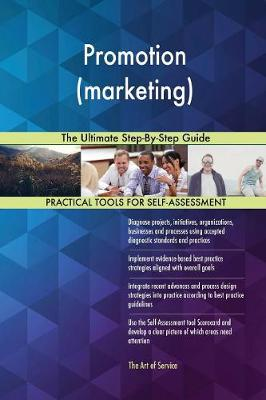 Promotion (Marketing) the Ultimate Step-By-Step Guide (Paperback)