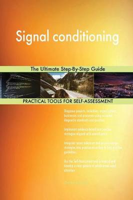 Signal Conditioning the Ultimate Step-By-Step Guide (Paperback)
