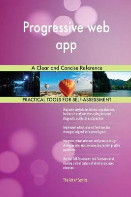 Progressive Web App a Clear and Concise Reference (Paperback)