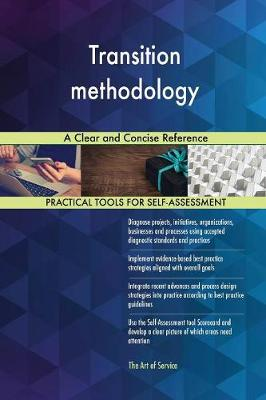 Transition Methodology a Clear and Concise Reference (Paperback)