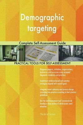Demographic Targeting Complete Self-Assessment Guide (Paperback)