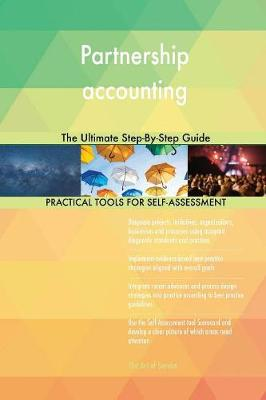 Partnership Accounting the Ultimate Step-By-Step Guide (Paperback)