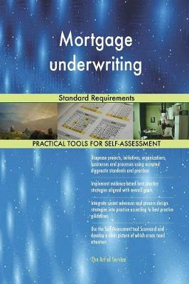 Mortgage Underwriting Standard Requirements (Paperback)
