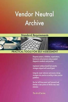 Vendor Neutral Archive Standard Requirements (Paperback)