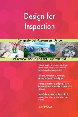 Design for Inspection Complete Self-Assessment Guide (Paperback)
