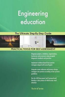 Engineering Education the Ultimate Step-By-Step Guide (Paperback)