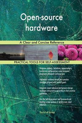 Open-Source Hardware a Clear and Concise Reference (Paperback)