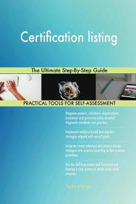Certification Listing the Ultimate Step-By-Step Guide (Paperback)