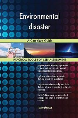 Environmental Disaster a Complete Guide (Paperback)