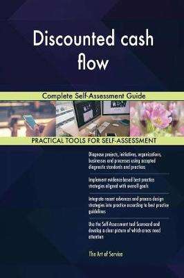 Discounted Cash Flow Complete Self-Assessment Guide (Paperback)