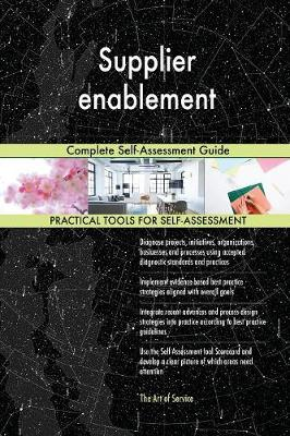 Supplier Enablement Complete Self-Assessment Guide (Paperback)