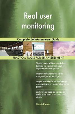Real User Monitoring Complete Self-Assessment Guide (Paperback)