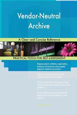 Vendor-Neutral Archive a Clear and Concise Reference (Paperback)