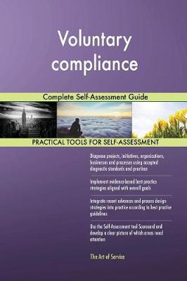 Voluntary Compliance Complete Self-Assessment Guide (Paperback)