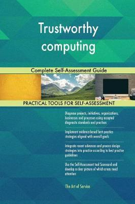 Trustworthy Computing Complete Self-Assessment Guide (Paperback)