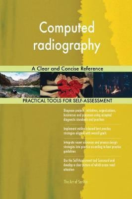 Computed Radiography a Clear and Concise Reference (Paperback)