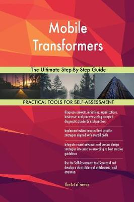 Mobile Transformers the Ultimate Step-By-Step Guide (Paperback)