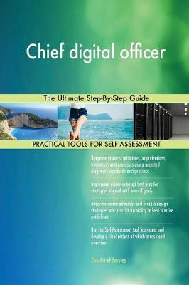 Chief Digital Officer the Ultimate Step-By-Step Guide (Paperback)
