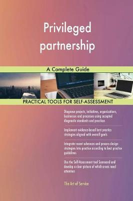 Privileged Partnership a Complete Guide (Paperback)