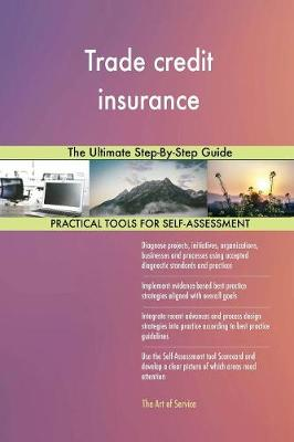 Trade Credit Insurance the Ultimate Step-By-Step Guide (Paperback)