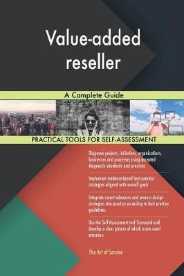 Value-Added Reseller a Complete Guide (Paperback)