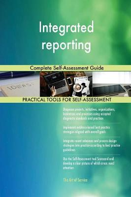 Integrated Reporting Complete Self-Assessment Guide (Paperback)