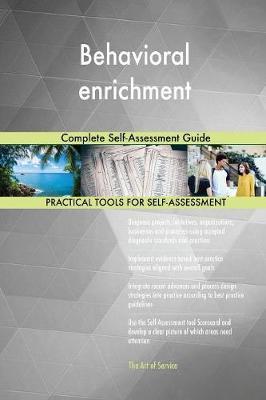 Behavioral Enrichment Complete Self-Assessment Guide (Paperback)