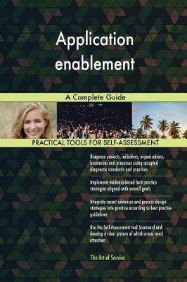 Application Enablement a Complete Guide (Paperback)