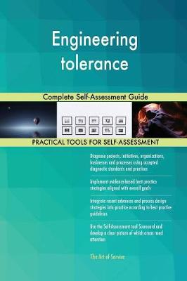 Engineering Tolerance Complete Self-Assessment Guide (Paperback)