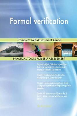 Formal Verification Complete Self-Assessment Guide (Paperback)